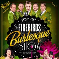 Firebirds Burlesque Show 2019
